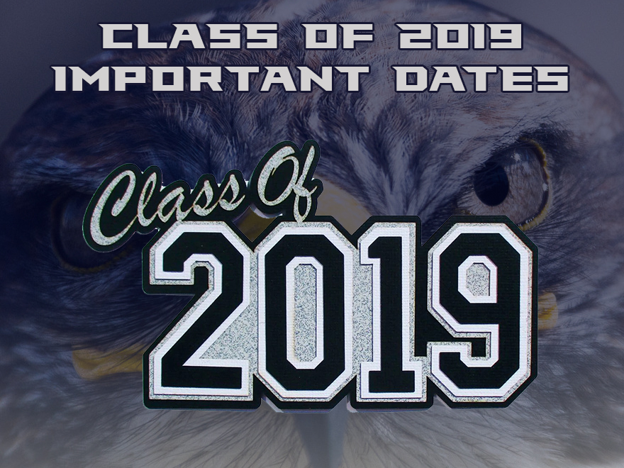 Class of 2019 Important Dates